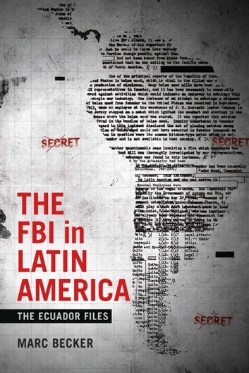The FBI in Latin America - The Ecuador Files ebook by Marc Becker