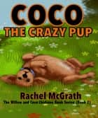 Coco the Crazy Pup ebook by Rachel McGrath