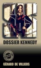SAS 6 Dossier Kennedy ebook by Gérard de Villiers