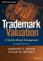 Trademark Valuation - A Tool for Brand Management ebook by Gordon V. Smith, Susan M. Richey