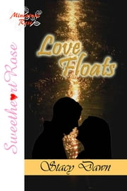 Love Floats ebook by Stacy Dawn