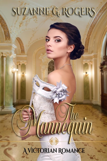 The Mannequin - The Mannequin Series, #1 ebook by Suzanne G. Rogers