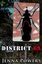 District 69 ebook by Jenna Powers