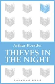 Thieves in the Night ebook by Arthur Koestler