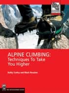 Alpine Climbing ebook by Mark Houston