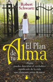El plan de tu alma ebook by Robert Schwartz