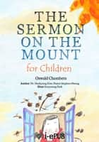 The Sermon on the Mount for Children ebook by Haekyung Kim, Stephen Hwang, Eunyoung Park