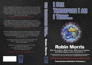 I See Therefore I Am I Think... ebook by Morris, Robin