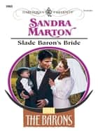 Slade Baron's Bride ebook by Sandra Marton