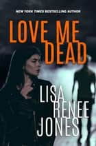 Love Me Dead - Lilah Love, #3 ebook by
