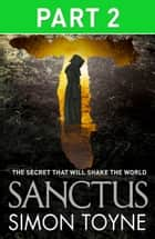Sanctus: Part Two eBook by Simon Toyne