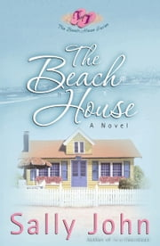 The Beach House ebook by Sally John