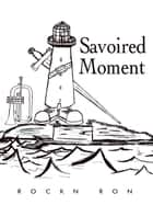 Savoired Moment ebook by Rockn Ron