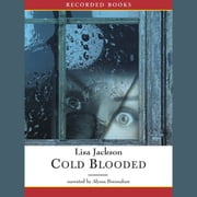 Cold Blooded audiobook by Lisa Jackson