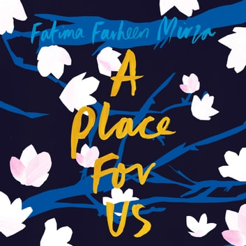A Place for Us audiobook by Fatima Farheen Mirza