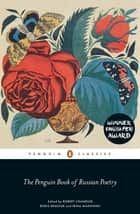 The Penguin Book of Russian Poetry ebook by Robert Chandler, Irina Mashinski, Boris Dralyuk,...