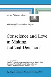 Conscience and Love in Making Judicial Decisions ebook by Alexander Nikolaevich Shytov