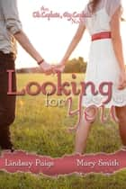 Looking for You ebook by Lindsay Paige, Mary Smith