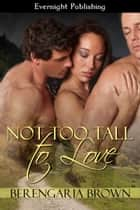 Not Too Tall to Love ebook by