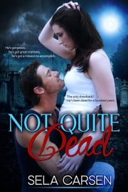 Not Quite Dead ebook by Sela Carsen