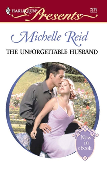 The Unforgettable Husband ebook by Michelle Reid