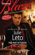 10th Anniversary Collector's Edition: Too Hot to Touch ekitaplar by Julie Leto, Julie Elizabeth Leto