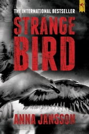 Strange Bird ebook by Anna Jansson,Paul Norlen