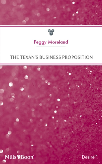 The Texan's Business Proposition ebook by Peggy Moreland