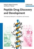 Peptide Drug Discovery and Development - Translational Research in Academia and Industry ebook by Miguel Castanho, Nuno Santos