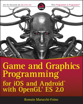 Game and Graphics Programming for iOS and Android with OpenGL ES 2 0