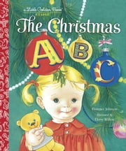 The Christmas ABC ebook by Florence Johnson,Eloise Wilkin