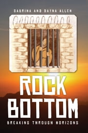 Rock Bottom - Breaking through Horizons ebook by Sabrina and Dayna Allen