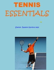 Tennis Essentials - The video-text sports series ebook by Chris Shelton
