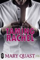 Taming Rachel (1Night Stand) ebook by Mary Quast