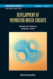 Development of Memristor Based Circuits ebook by Herbert Ho-Ching Iu,Andrew L Fitch