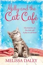 Molly and the Cat Cafe - A Novel ebook by Melissa Daley