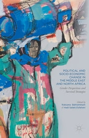 Political and Socio-Economic Change in the Middle East and North Africa - Gender Perspectives and Survival Strategies ebook by Roksana Bahramitash,Hadi Salehi Esfahani