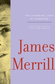 The Changing Light at Sandover ebook by James Merrill, J. D. McClatchy, Stephen Yenser