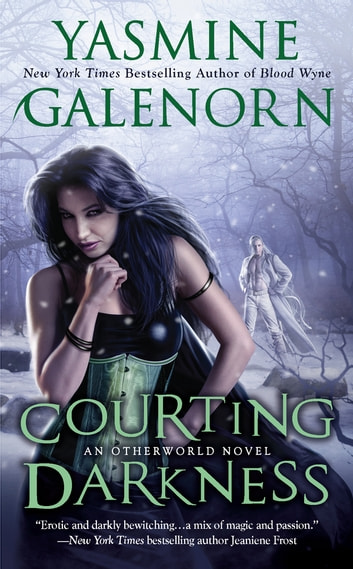 Courting Darkness - An Otherworld Novel ebook by Yasmine Galenorn