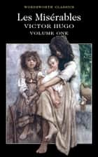 Les Misérables Volume One ebook by Victor Hugo,Roger Clark,Keith Carabine,Charles E. Wilbour