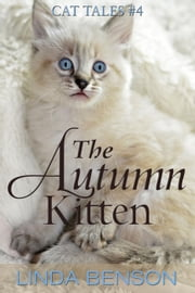 The Autumn Kitten - Cat Tales, #4 ebook by Linda Benson