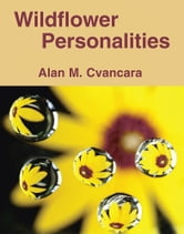 Wildflower Personalities ebook by Alan M. Cvancara
