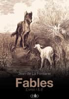 Fables - Livres I & II ebook by Jean de la Fontaine