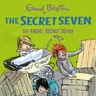 Go Ahead, Secret Seven - Book 5 audiobook by Enid Blyton