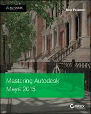 Mastering Autodesk Maya 2015 - Autodesk Official Press ebook by Todd Palamar