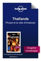 Thaïlande - Phuket et la côte d'Andaman ebook by LONELY PLANET