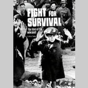 Fight for Survival - The Story of the Holocaust audiobook by Jessica Freeburg