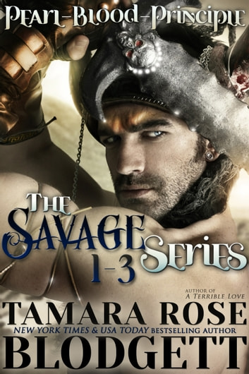 The Savage Series Boxed Set (Books 1-3) ebook by Tamara Rose Blodgett