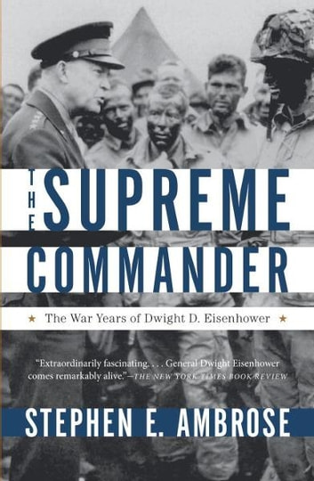 The Supreme Commander eBook by Stephen E. Ambrose
