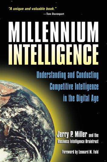 Millennium Intelligence - Understanding & Conducting Competitive Intelligence in the Digital Age ebook by